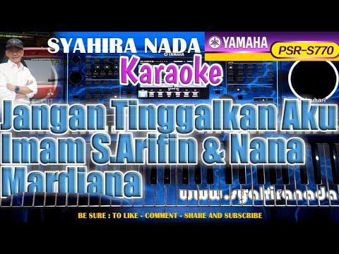 Jangan Tinggalkan Aku  Karaoke Imam S.Arifin & Nana Mardiana