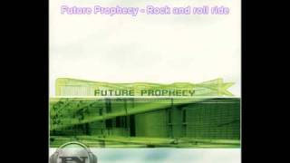 Future Prophecy - Rock and roll ride