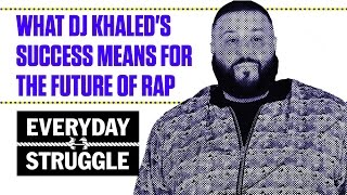 Is DJ Khaled About to Drop #AnotherOne? | Everyday Struggle