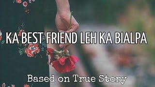 Ka Best Friend Leh Ka Bialpa | Mizo Love Story