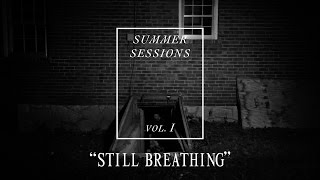 "VERIDIA // ""Still Breathing"" [Summer Sessions pt. 5]"
