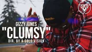 Gizzy Jones - Clumsy (Filmed By @A Solo Vision )
