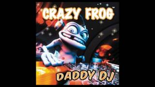 Crazy Frog - Daddy DJ (Gordon & Doyle Shake Into The Party Bootleg Mix)