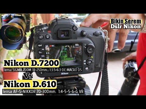 Mengenal Camera Dslr || Nikon D.7200 vs Nikon D.610 lebih Dekat