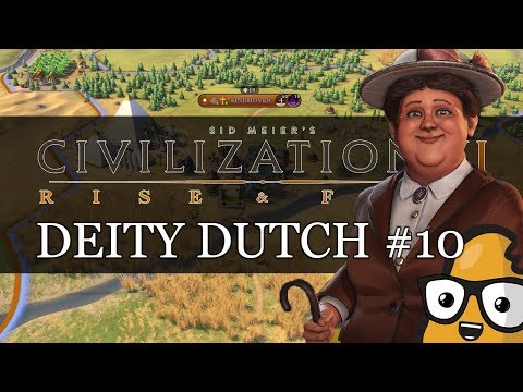 #10 Dutch Deity Civ 6 Rise & Fall Gameplay, Let's Play the Netherlands!