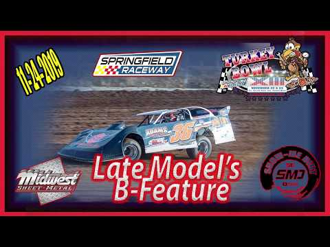Late Model's B-Feature Turkey Bowl Xlll Springfield Raceway 11-24-2019