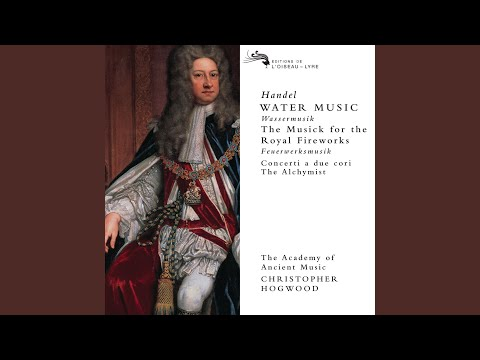 Handel: Music for the Royal Fireworks: Suite HWV 351 - 5. Menuet I-II