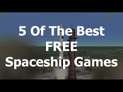 Five Of The Best Free Spaceship Games