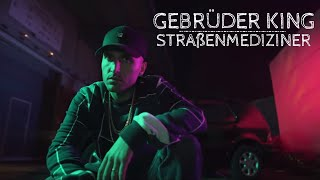 GEBRÜDER KING - STRAßENMEDIZINER (prod. by DRAMAKID)