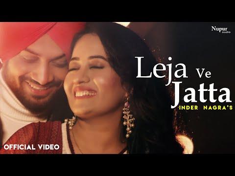 Inder Nagra : LEJA VE JATTA (Full Song) Latest Punjabi Songs 2020 | Bhavika Motwani