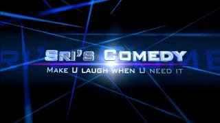 Sri's Comedy Channel (Make U Laugh When U Need It) Comedy - (Jokes, Laugh, Funny) funniest videos