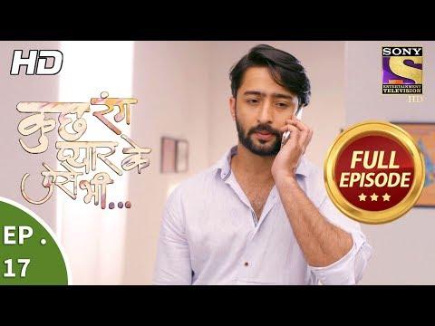 Kuch Rang Pyar Ke Aise Bhi - कुछ रंग प्यार के ऐसे भी - Ep 17 - Full Episode - 18th October, 2017