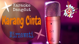 Download Mp3 Karaoke Dangdut Karang Cinta - Mirnawati || Cover Dangdut No Vocal