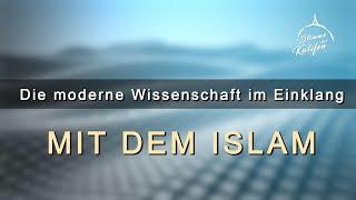 Die moderne Wissenschaft, im Einklang mit dem Islam | Stimme des Kalifen