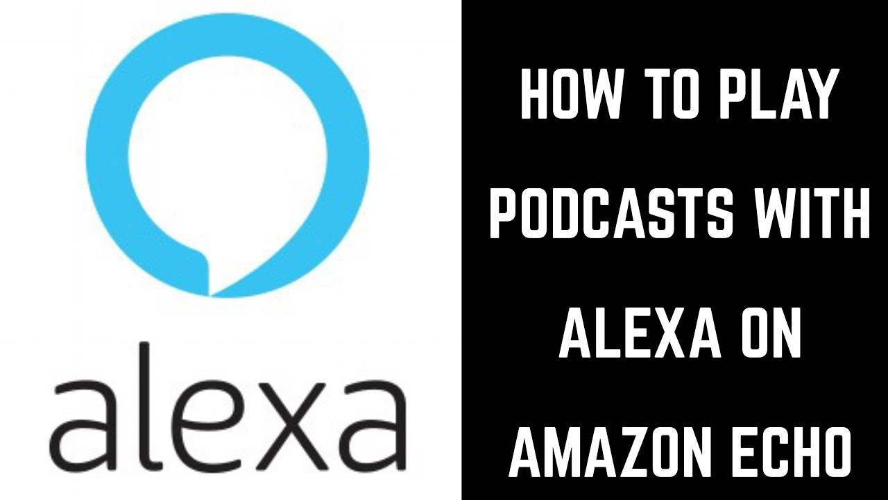 How to Play Podcasts with Alexa on Amazon Echo