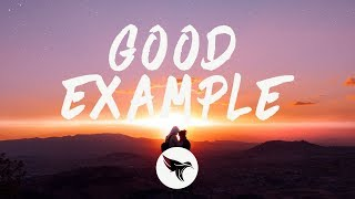 R3HAB & Andy Grammer - Good Example (Lyrics)