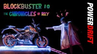 The Chronicles of Ray (KTM 125 Duke) : Blockbuster 10 : PowerDrift