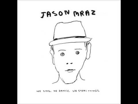 Lucky-Jason Mraz (We Sing We Dance We Steal Things)
