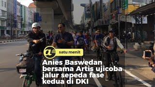 Anies Baswedan dan sejumlah Artis gowes sepeda 23 KM Fatmawati - Terowong Kendal Dukuh Atas