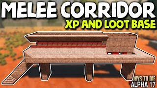 THE ULTIMATE MELEE ONLY LOOT BASE! (The Melee Corridor) | 7 Days to Die (2019 Alpha 17)