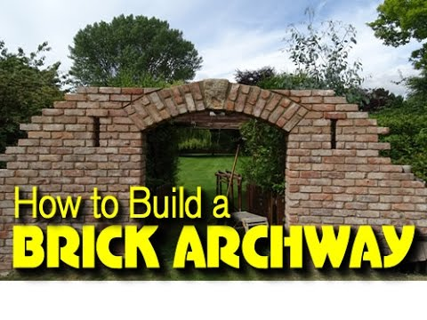 HOW TO BUILD A BRICK ARCHWAY
