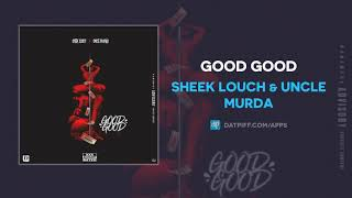 Sheek Louch & Uncle Murda - Good Good (AUDIO)