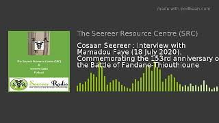 Cosaan Seereer with Mamadou Faye (18-07-2020). 153rd anniversary of  Battle of Fandane-Thiouthioune