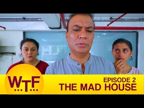 Dice Media | What The Folks | Web Series | S01E02 - The Mad House