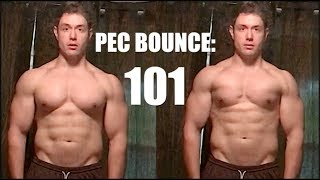 How to Bounce Your Pecs: Pec Bounce 101