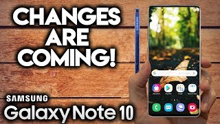 SAMSUNG GALAXY NOTE 10 - Changes Are Coming!