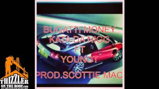 Kata Da Nigg ft. Young T - Bugatti Money [Thizzler.com]