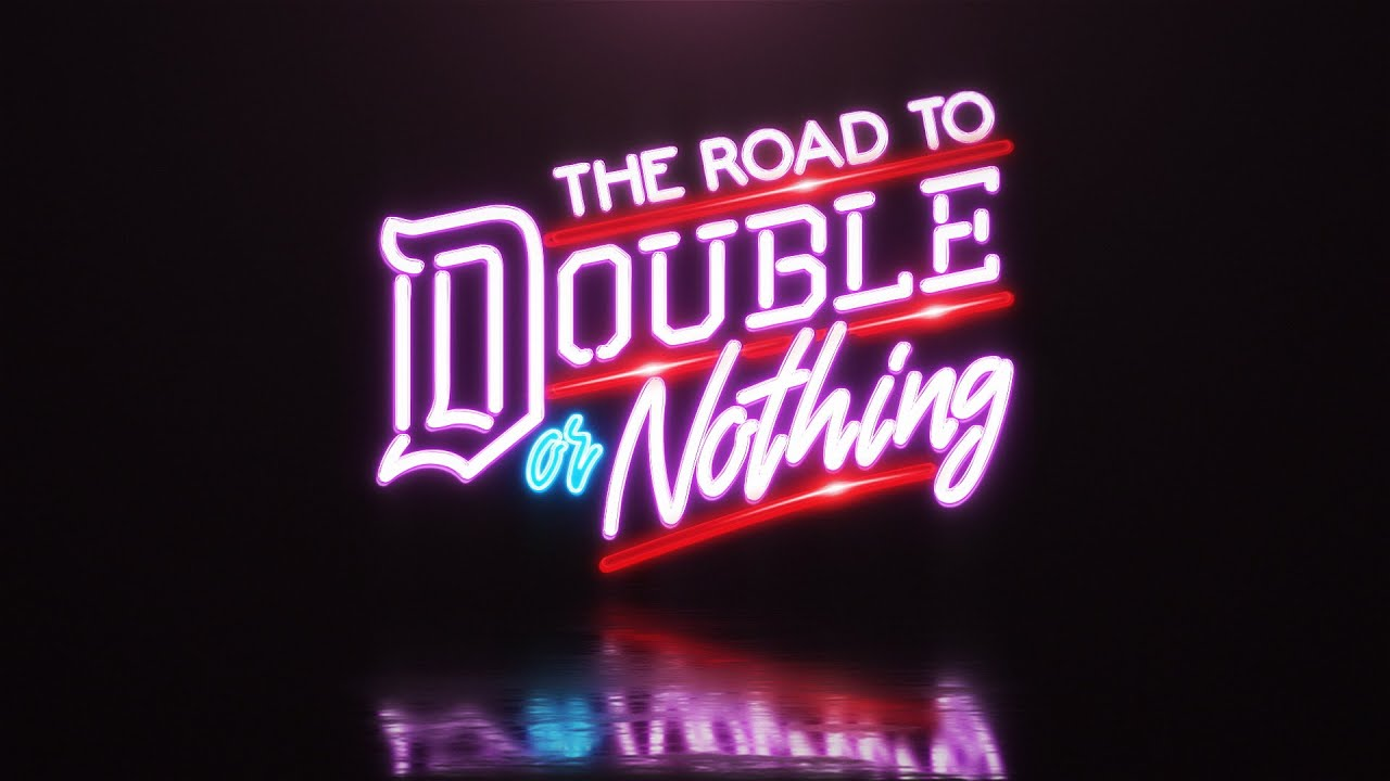 Road To Double Or Nothing | 5/18/20