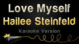 Hailee Steinfeld - Love Myself (Karaoke Version)