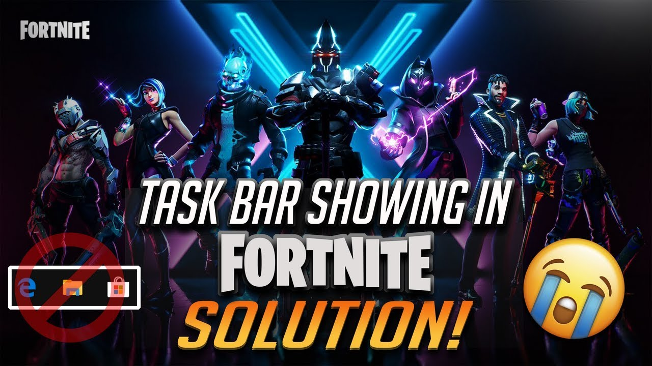 How to Fix TaskBar Showing in Fortnite Fullscreen [2019]
