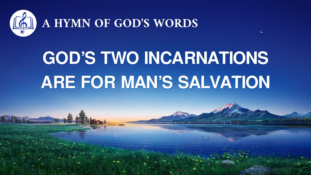 2020 English Gospel Song | God's Two Incarnations Are for Man's Salvation