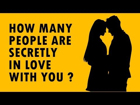 How Many People Are Secretly In Love With You ? Personality Test