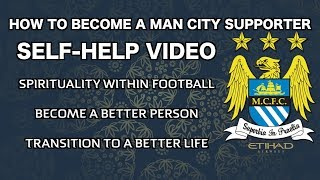 Man City - How to become a Man City Supporter - Self-Help Video - Football Transition