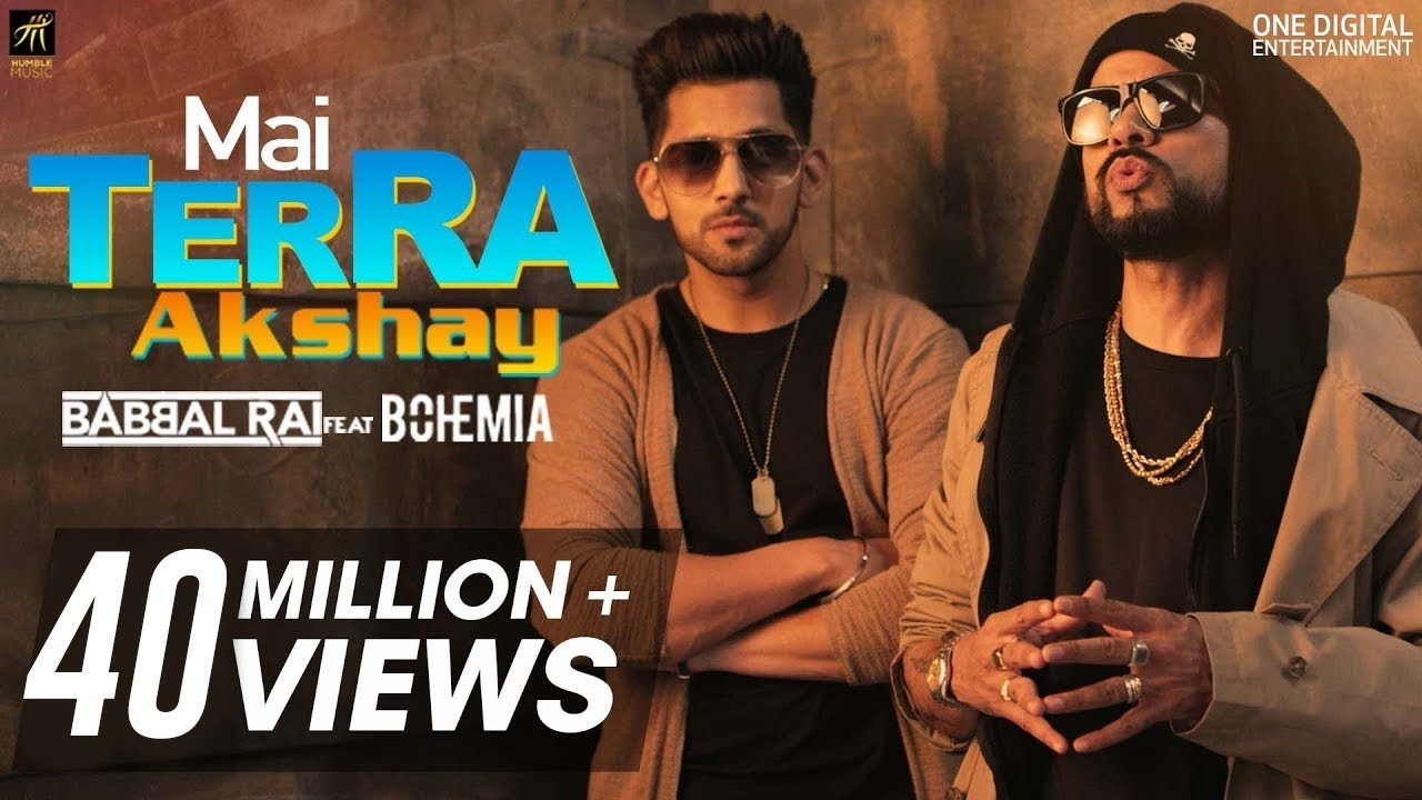 Mai Terra Akshay | Babbal Rai feat Bohemia | Latest Punjabi Songs 2018 | Humble Music #1