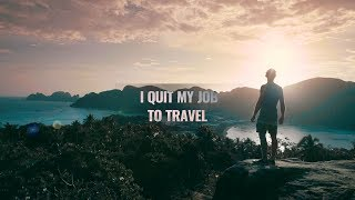 The story begins - I quit my job to travel