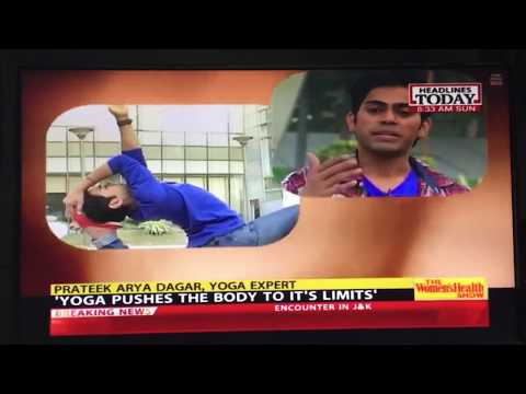 Prateek Arya Dagar (Yoga Trainer) on Headlines today's Men's health & women's health.