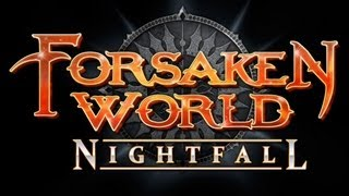 Forsaken World Nightfall - Обзор дополнения Nightfall. via MMORPG.su