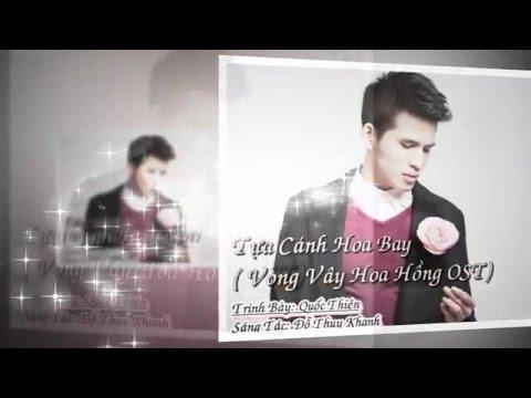 Tựa Cánh Hoa Bay(Vòng Vây Hoa Hồng OST) | Sáng Tác: Đỗ Thụy Khanh | Trình Bày : Quốc Thiên
