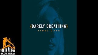 Fidel Cash - Barely Breathing [Thizzler.com]