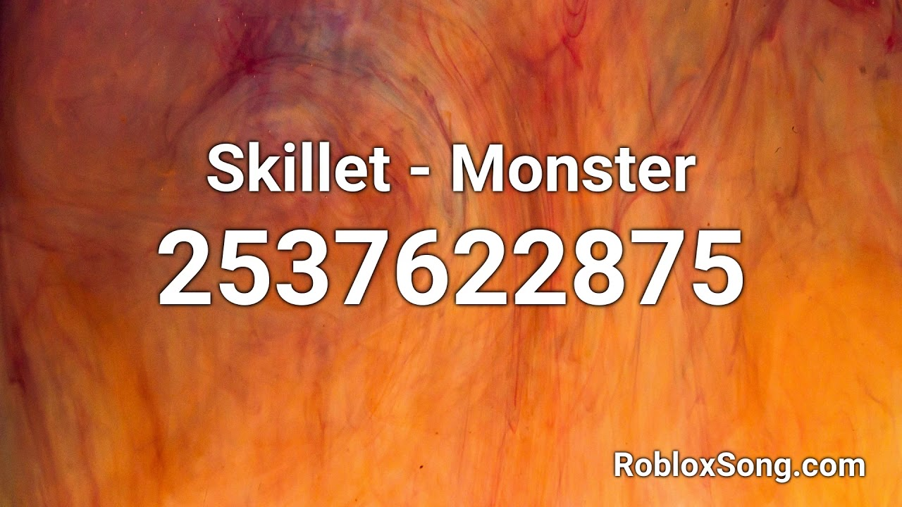Skillet Monster Roblox Id Roblox Music Code Youtube