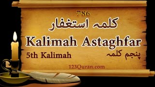 Kalmah Astaghfar : 5th Kalma out of 6