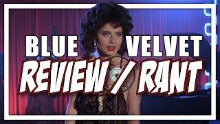 Blue Velvet Review / Rant - Patreon Request