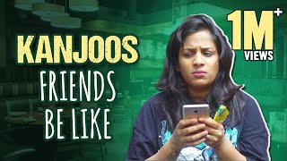 Every Kanjoos Friend Ever || Mahathalli