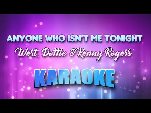West, Dottie & Kenny Rogers - Anyone Who Isn't Me Tonight (Karaoke & Lyrics)