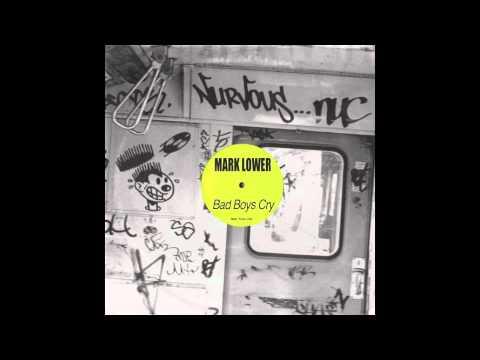 Mark Lower - Bad Boys Cry (Nurvous Records - Radio Edit) ft. Scarlett Quinn