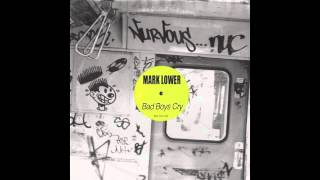 Mark Lower - Bad Boys Cry (Nurvous Records - Radio Edit) ft. Scarlett Quinn